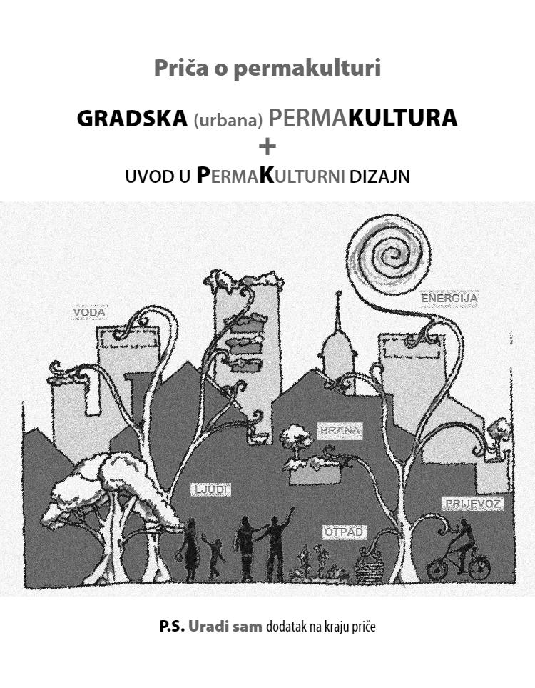PRIČA O PERMAKULTURI – Gradska (urbana) permakultura + permakulturni dizajn